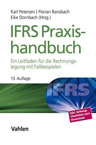 IFRS Praxishandbuch: Ein Leitfaden für die Rechnungslegung mit Fallbeispielen
