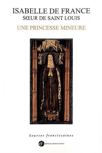 Isabelle De France, Soeur De Saint Louis. Une Princesse Mineure