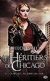 Les Héritiers de Chicago, T1 - La morsure dans la peau