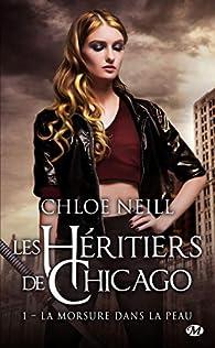 Les Héritiers de Chicago, tome 1 : La morsure dans la peau par Chloe Neill