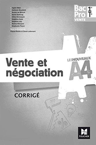 Les nouveaux A4 - VENTE ET NEGOCIATION 1re/Tle Bac Pro Vente - d. 2017 - Corrig