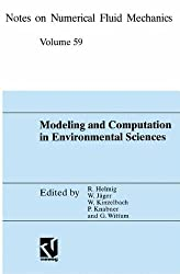 Modeling and Computation in Environmental Sciences: Proceedings of the First GAMM-Seminar at ICA Stuttgart, October 12-13, 1995: Proceedings of the ... 1995 (Notes on Numerical Fluid Mechanics)