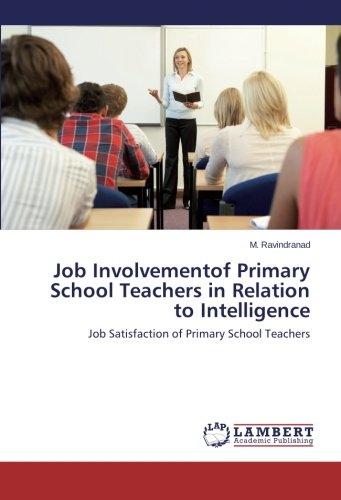 Job Involvementof Primary School Teachers in Relation to Intelligence: Job Satisfaction of Primary School Teachers