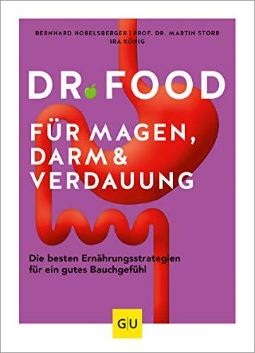 Dr. Food für Magen, Darm und Verdauung: Die besten Ernährungsstrategien für ein gutes Bauchgefühl (GU Einzeltitel Gesunde Ernährung)