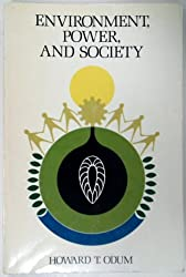 Environment, Power, and Society (Environmental Science and Technology Series) by Howard T. Odum (1971-06-01)