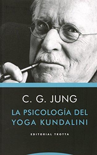 La psicología del yoga Kundalini (Estructuras y procesos. Psicología) por Carl Gustav Jung