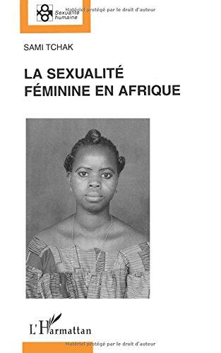 La sexualité féminine en Afrique: Domination masculine et libération féminine