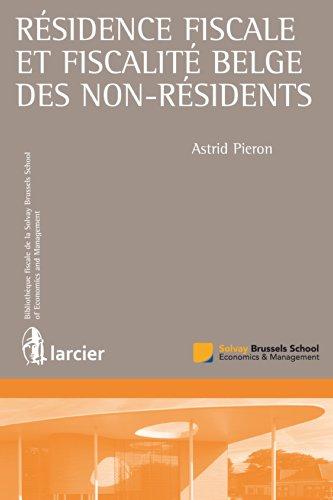 Résidence fiscale et fiscalité belge des non-résidents (Bibliothèque fiscale de la Solvay Brussels School of Economics and Management)