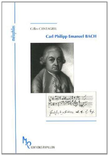 Carl Philipp Emanuel Bach et l'âge de la sensibilité par Gilles Cantagrel