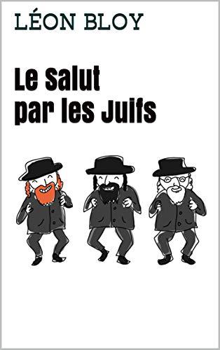 Le Salut Par Les Juifs por Léon Bloy Gratis