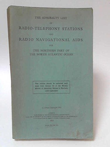 The Admiralty List of Radio-Telephony Stations & Radio Navigational Aids for the Northern part of the North Atlantic Ocean