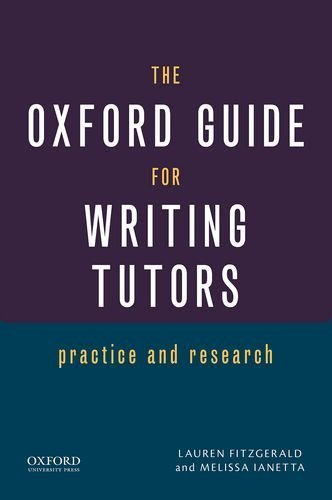 The Oxford Guide for Writing Tutors: Practice and Research Paperback ¨C April 1, 2015