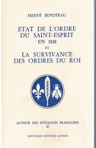 L'Etat de l'ordre du Saint-Esprit en 1830 et la survivance des ordres du roi par Hervé Pinoteau