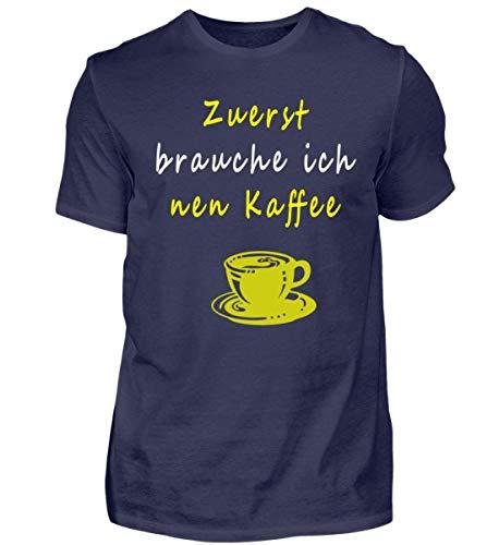 Tolles Shirt mit Kaffee Design Zuerst Brauche ich einen Kaffee für Koffeinjunkies - Herren Shirt