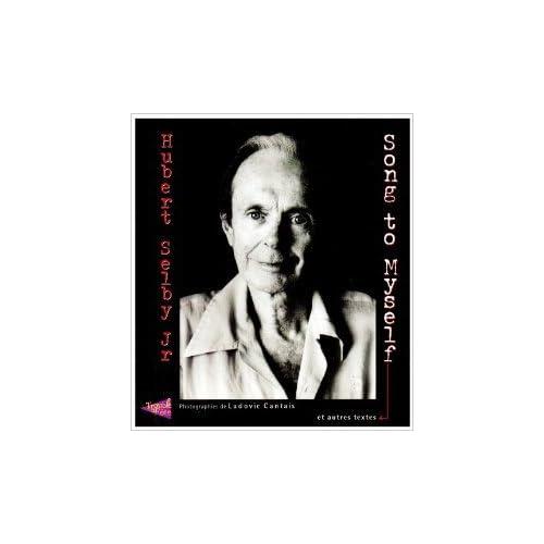 Songs to Myself... et autres textes de Hubert Jr Selby ,Ludovic Cantais ( 16 novembre 2004 )