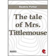 The Tale of Mrs. Tittlemouse (Radici)