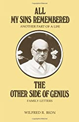 All My Sins Remembered: Another Part of a Life and the Other Side of Genius - Family Letters by Wilfred R. Bion (2009-10-09)