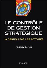 Le contrôle de gestion stratégique par Philippe Lorino