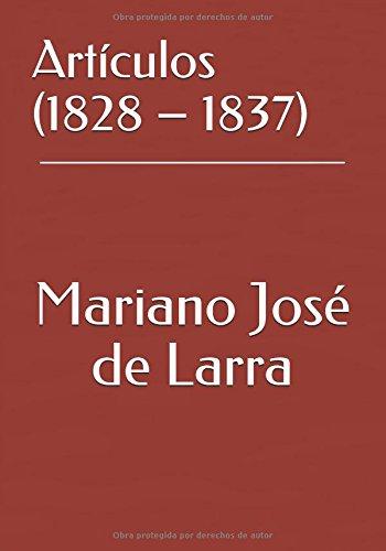 Artículos (1828 – 1837) por Mariano José de Larra