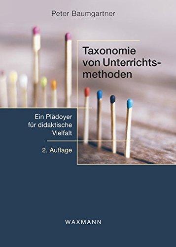 Taxonomie von Unterrichtsmethoden: Ein Plädoyer für didaktische Vielfalt