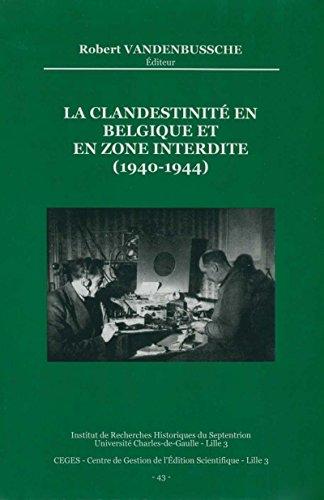 La clandestinité en Belgique et en zone interdite (1940-1944) (Histoire et littérature du Septentrion (IRHiS)) par Robert Vadenbussche