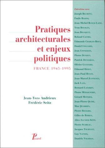 Pratiques architecturales et enjeux politiques : France 1945-1995 par J.-Y. Andrieux