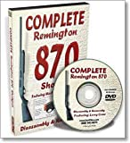 Complete Remington 870 Shotgun: Disassembly & Reassembly, featuring Master Gunsmith Larry Crow (DVD)