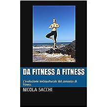Da fitness a fitness: L'evoluzione socioculturale del concetto di fitness