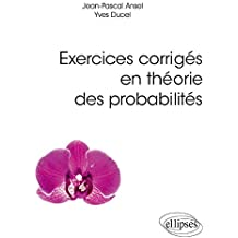 Exercices corrigés en théorie des probabilités