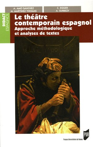 Le théâtre contemporain espanol : Approche méthodologique et analyse de textes par Carole Egger