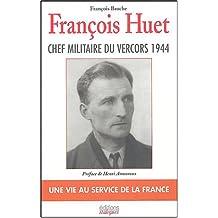 François Huet : Une vie au service de la France