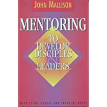 Mentoring: To Develop Disciples and Leaders