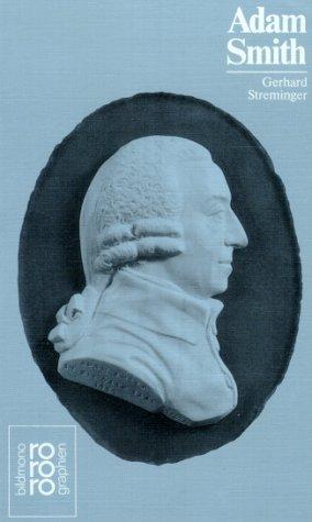Adam Smith. Mit Selbstzeugnissen und Bilddokumenten