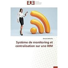 Système de monitoring et centralisation sur une ihm
