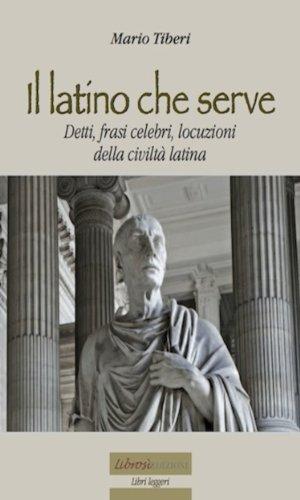 Il latino che serve (Libri Leggeri Vol. 12)