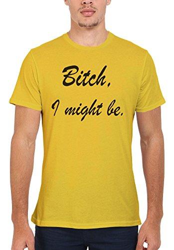 Bi*ch I Might Be Slogan Funny Men Women Damen Herren Unisex Top T Shirt Licht Gelb