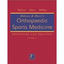Delee & Drez's Orthopaedic Sports Medicine: Principles and Practice