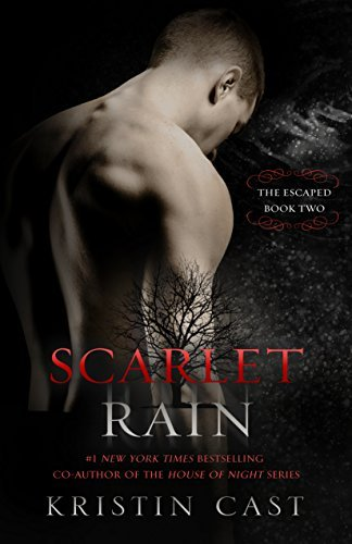 Scarlet Rain: The Escaped - Book Two by Kristin Cast (2016-05-17)