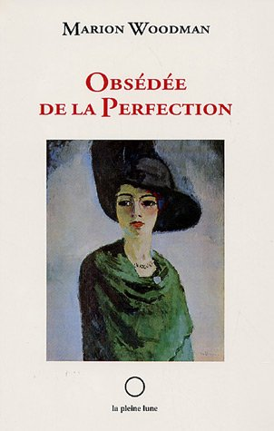 Obsédée de la perfection par Marion Woodman