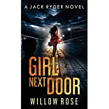 GIRL NEXT DOOR: An edge of your seat - vicious serial killer thriller. (Jack Ryder Book 5) (English Edition)