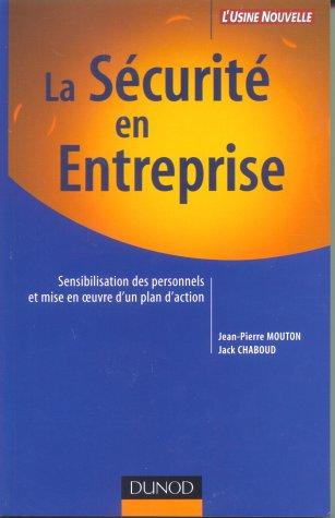 La Sécurité en entreprise : Sensibilisation des personnels et mise en oeuvre d'un plan d'action