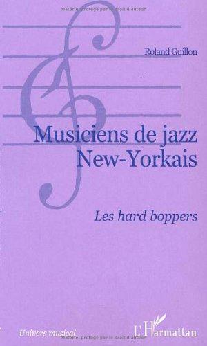 Musiciens de jazz New-Yorkais. Les hard boppers