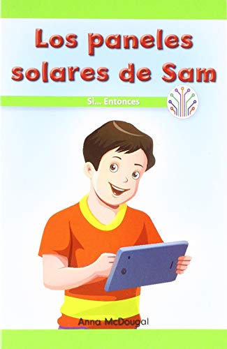 Los paneles solares de Sam: Si... Entonces (Sam's Solar Panels: If… Then): Si... Entonces/ If… Then (Computación Científica En El Mundo Real/ Computer Science for the Real World) -