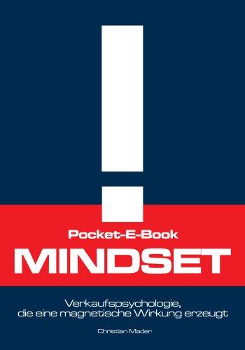 Pocket-E-Book: Mindset - Verkaufspsychologie, die eine magnetische Wirkung erzeugt (Online Marketing, Erfolg, Geld)