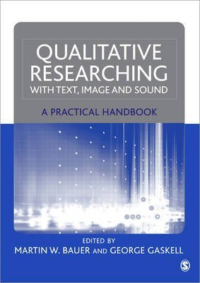 [Qualitative Researching with Text, Image and Sound: A Practical Handbook for Social Research] (By: Martin W. Bauer) [published: June, 2000]