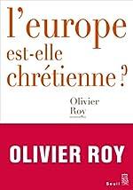 L'Europe est-elle chrétienne ? de Olivier Roy