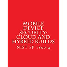 NIST SP 1800-4 Mobile Device Security: Cloud and Hybrid Builds: NIST SP 1800-4 Complete (English Edition)