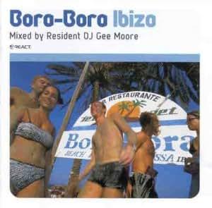 Bora Bora Ibiza [Import anglais]