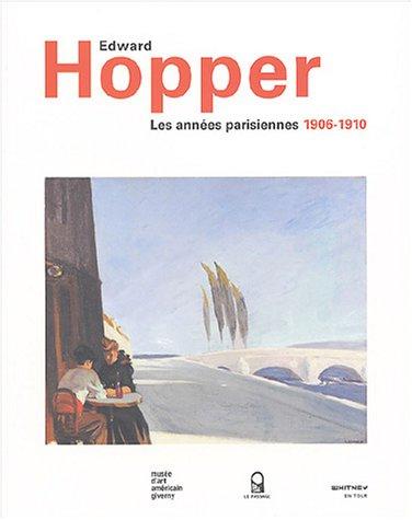 Edward Hopper : Les années parisiennes, 1906-1910 par Eric Darragon, Richard R. Bretell