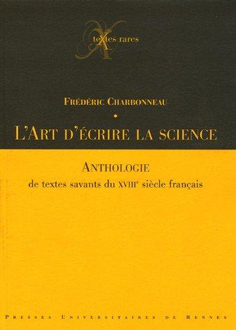 L'art d'écrire la science : Anthologie de textes savants du XVIIIe siècle français